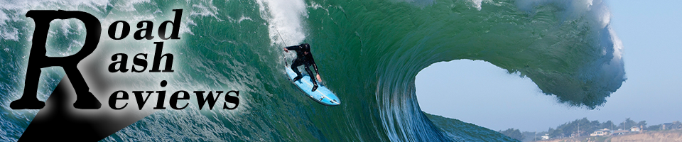Road Rash Reviews - Chasing Mavericks