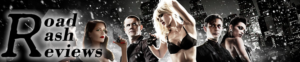 Road Rash Reviews - Sin City: A Dame to Kill For