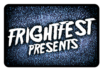 Frightfest Presents